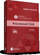 Livro: COLEÇÃO DESCOMPLICANDO - PROCESSO CIVIL (2017)
